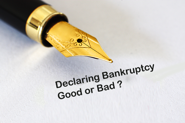 Declaring Bankruptcy. Good or Bad?