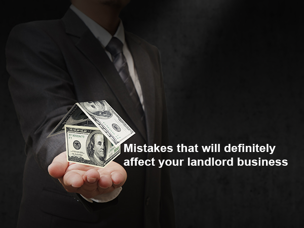 Top reasons that can severely affect your landlord business