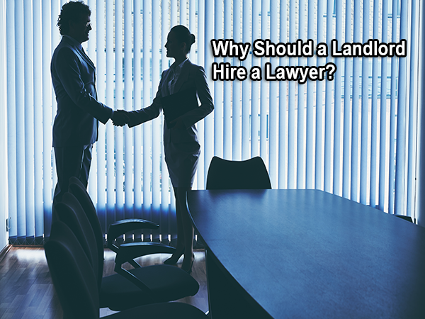 Why Should a Landlord Hire a Lawyer?