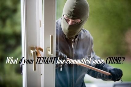 What if your tenant and/or his guests have committed some illegal act/crime