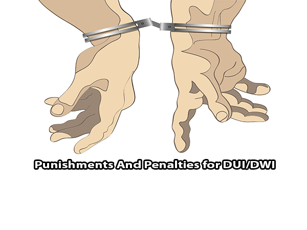 Punishments And Penalties for DUI/DWI