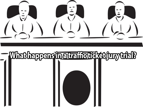 What happens in a traffic ticket jury trial?