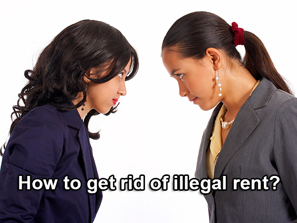 How to get rid of illegal rent?