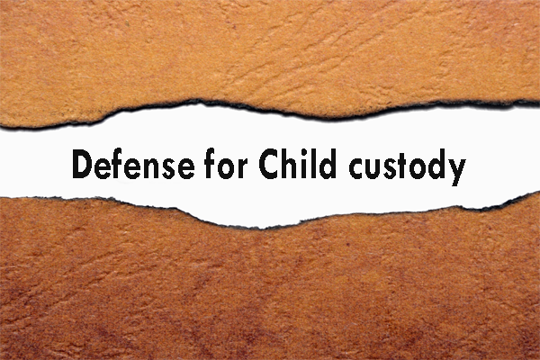 Defense For Child Custody